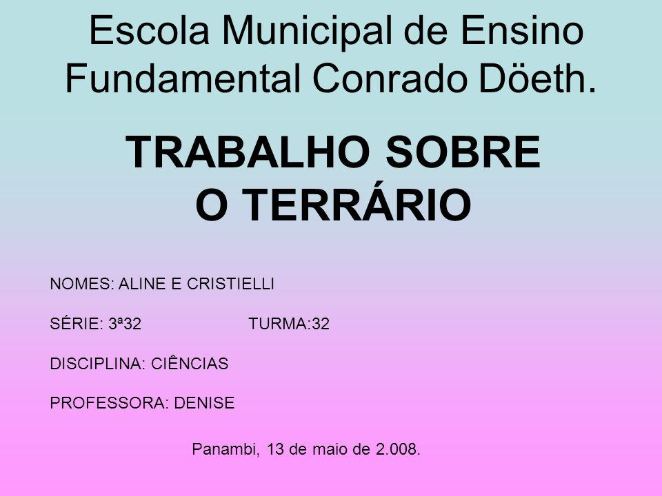 Escola Municipal de Ensino Fundamental Conrado Döeth.