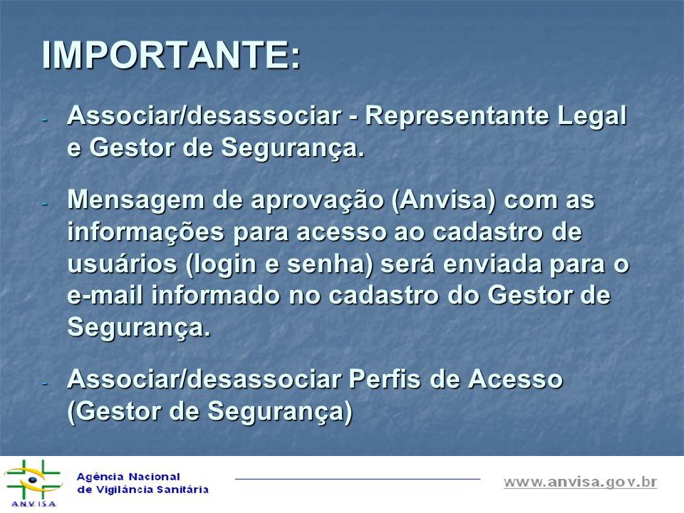 IMPORTANTE: Associar/desassociar - Representante Legal e Gestor de Segurança.