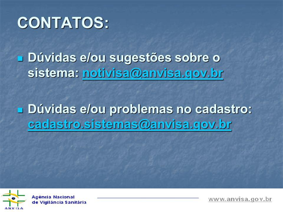 CONTATOS: Dúvidas e/ou sugestões sobre o sistema: notivisa@anvisa.gov.br.
