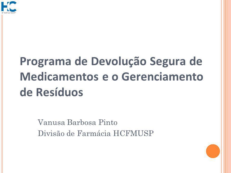 Vanusa Barbosa Pinto Divisão de Farmácia HCFMUSP