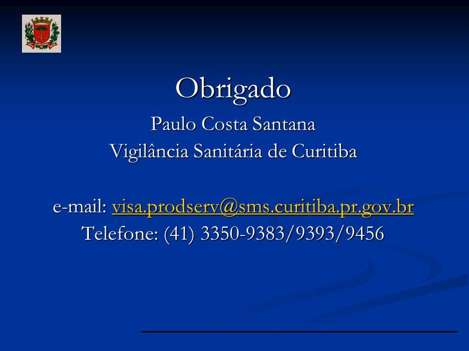 Obrigado Paulo Costa Santana Vigilância Sanitária de Curitiba