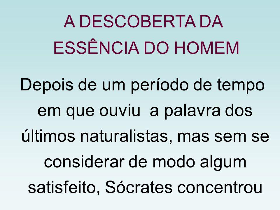 A DESCOBERTA DA ESSÊNCIA DO HOMEM
