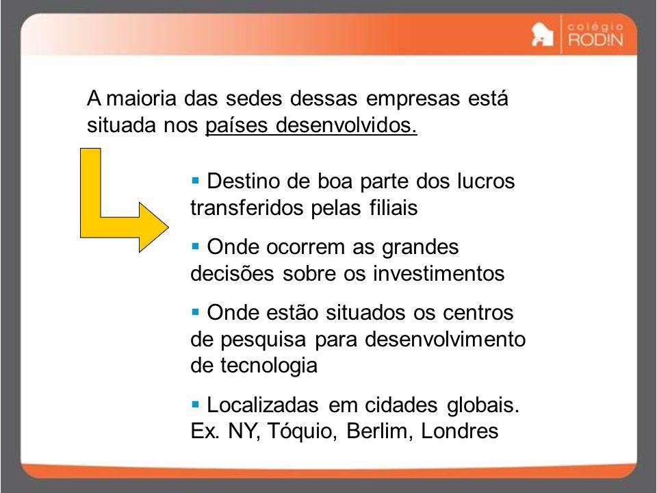 A maioria das sedes dessas empresas está situada nos países desenvolvidos.