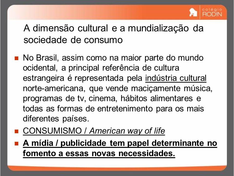 A dimensão cultural e a mundialização da sociedade de consumo
