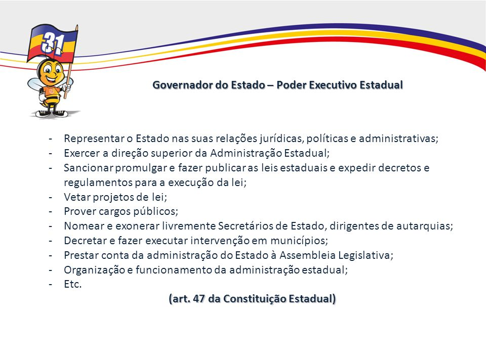 Governador do Estado – Poder Executivo Estadual