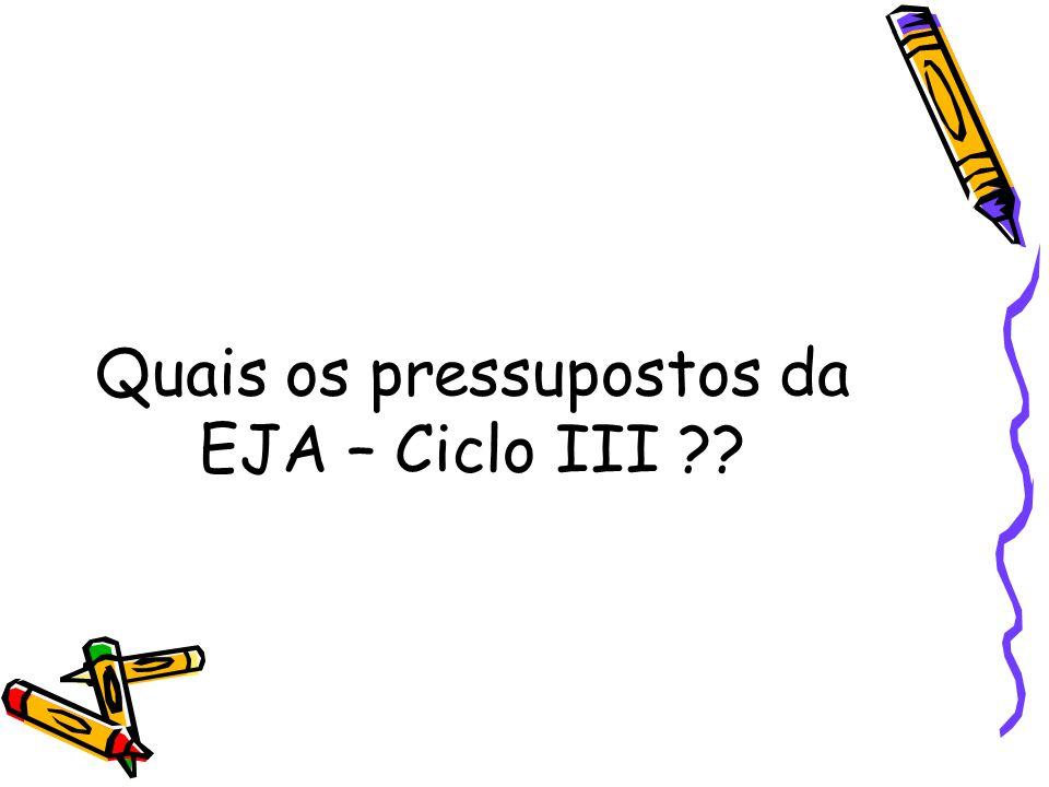 Quais os pressupostos da EJA – Ciclo III