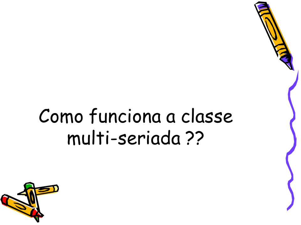 Como funciona a classe multi-seriada