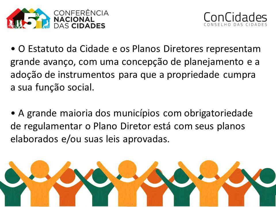 O Estatuto da Cidade e os Planos Diretores representam grande avanço, com uma concepção de planejamento e a adoção de instrumentos para que a propriedade cumpra a sua função social.