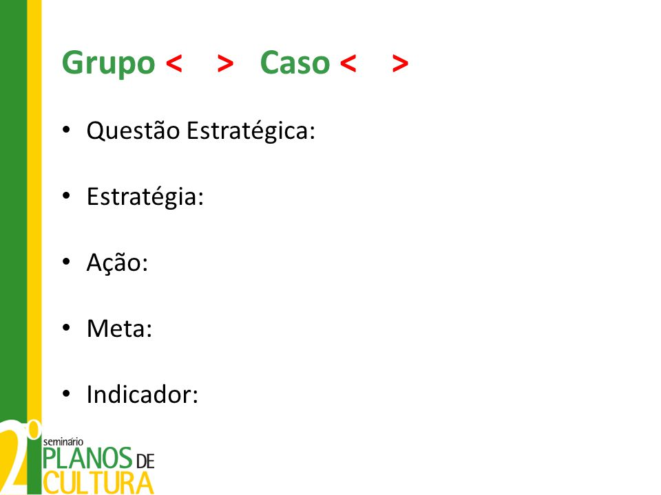 Grupo < > Caso < >