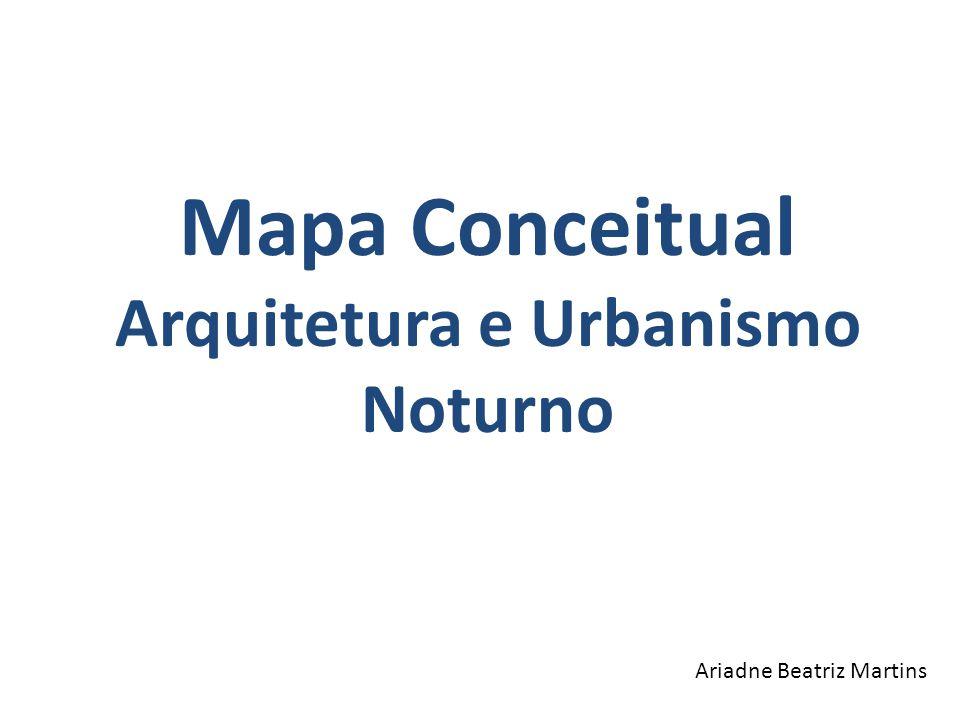 Mapa Conceitual Arquitetura e Urbanismo Noturno