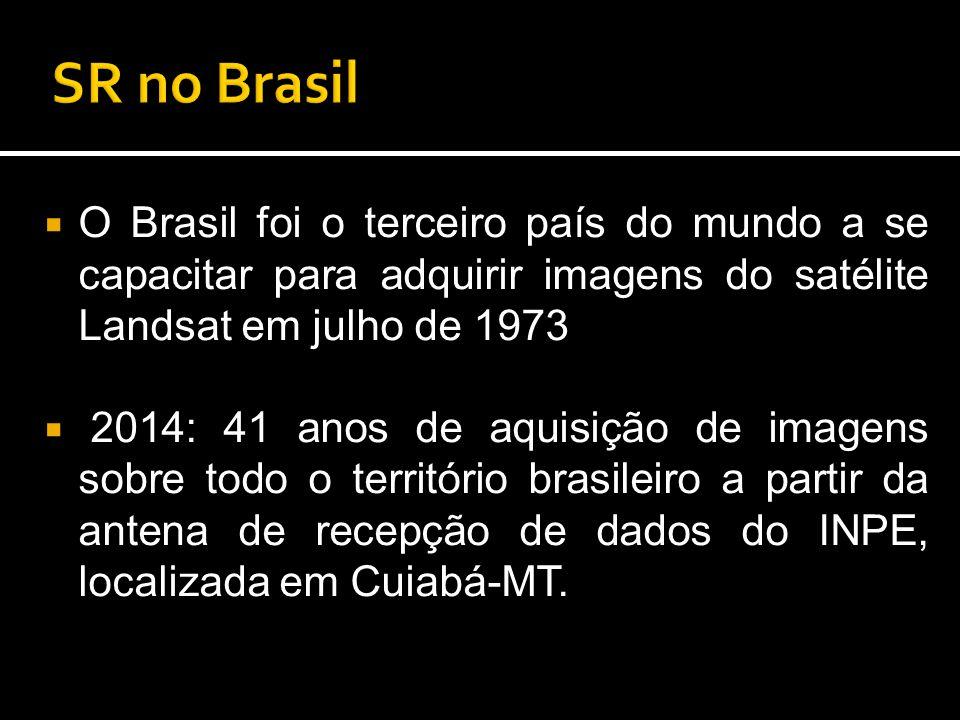 SR no Brasil O Brasil foi o terceiro país do mundo a se capacitar para adquirir imagens do satélite Landsat em julho de 1973.