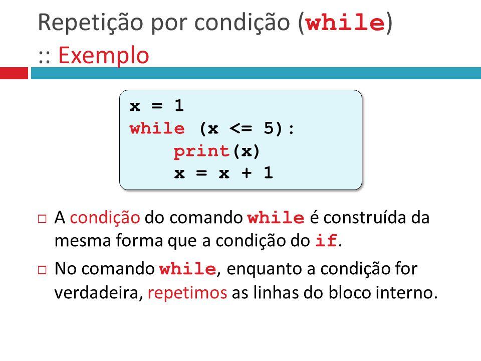 Repetição por condição (while) :: Exemplo