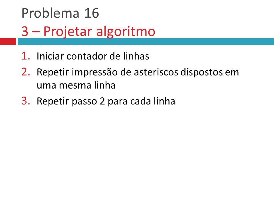 Problema 16 3 – Projetar algoritmo