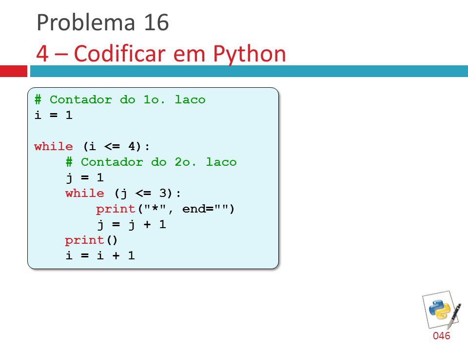 Problema 16 4 – Codificar em Python