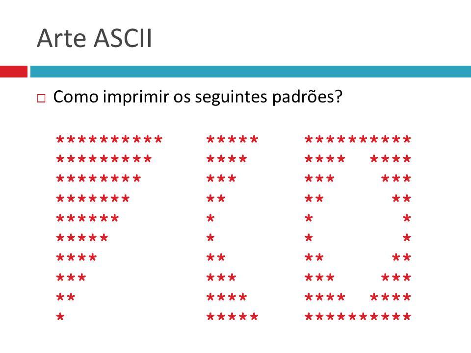 Arte ASCII Como imprimir os seguintes padrões ********** *********