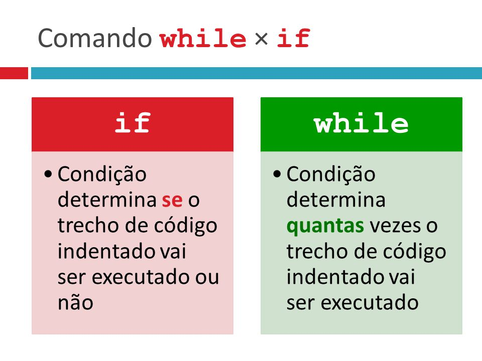 if while Comando while × if