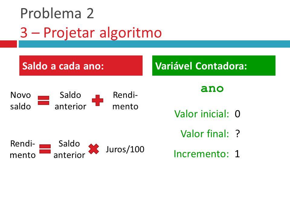Problema 2 3 – Projetar algoritmo