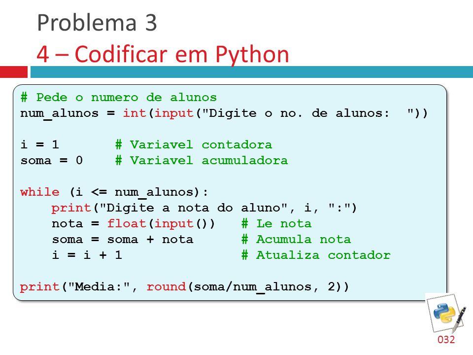 Problema 3 4 – Codificar em Python