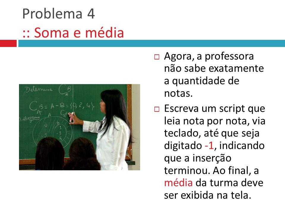 Problema 4 :: Soma e média
