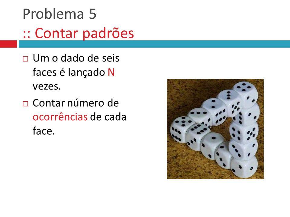 Problema 5 :: Contar padrões