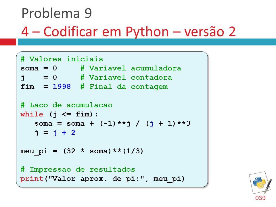 Problema 9 4 – Codificar em Python – versão 2