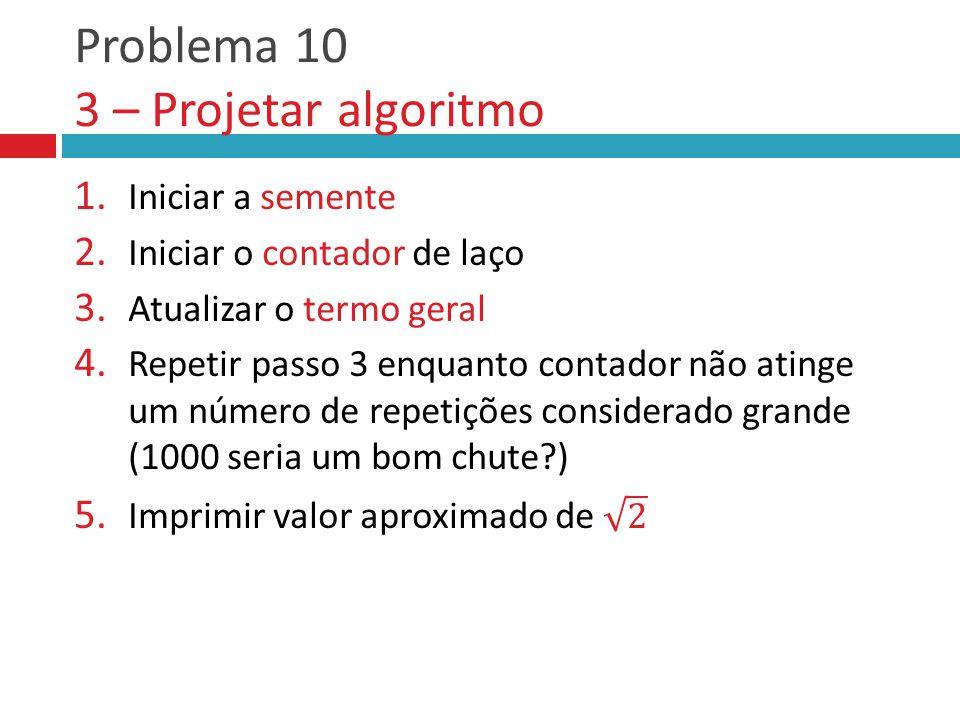 Problema 10 3 – Projetar algoritmo