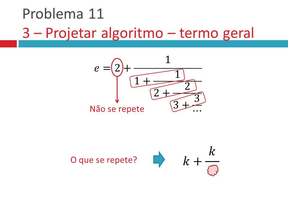 Problema 11 3 – Projetar algoritmo – termo geral