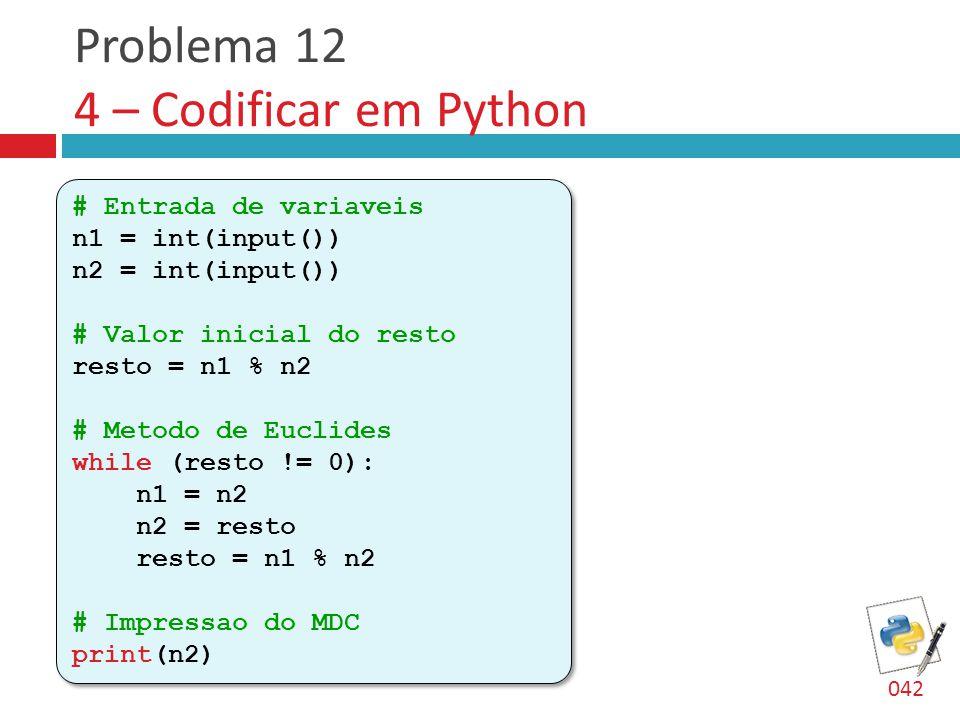 Problema 12 4 – Codificar em Python