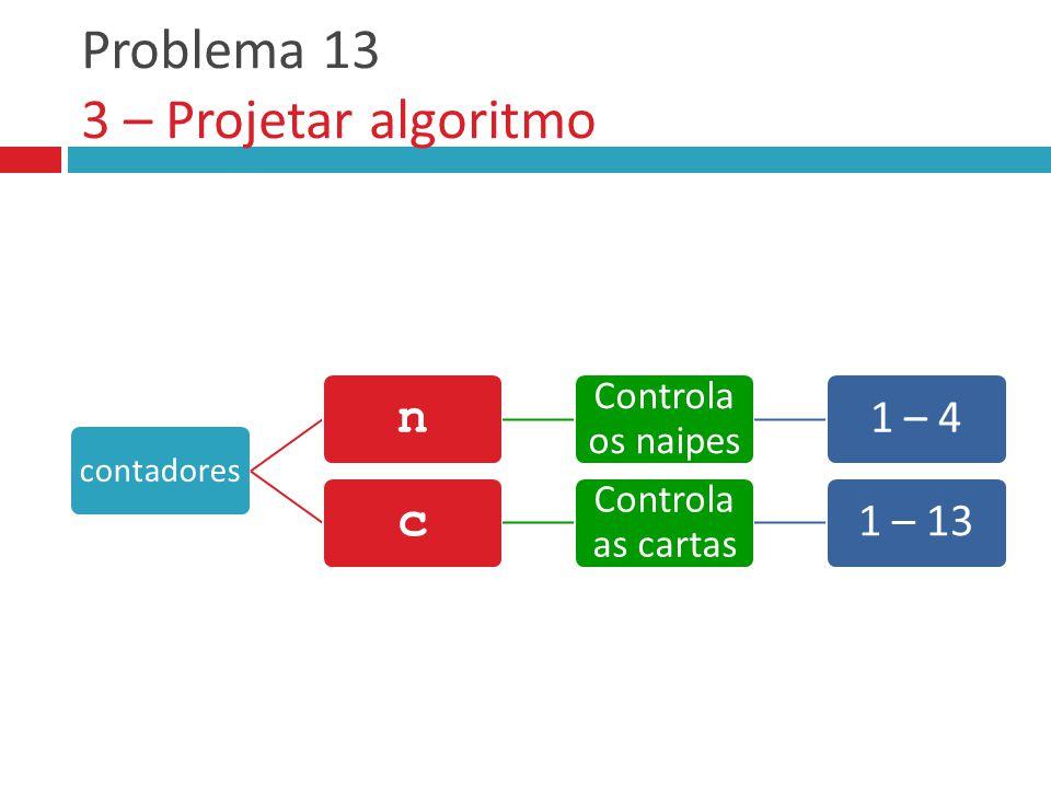 Problema 13 3 – Projetar algoritmo