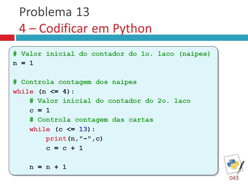Problema 13 4 – Codificar em Python