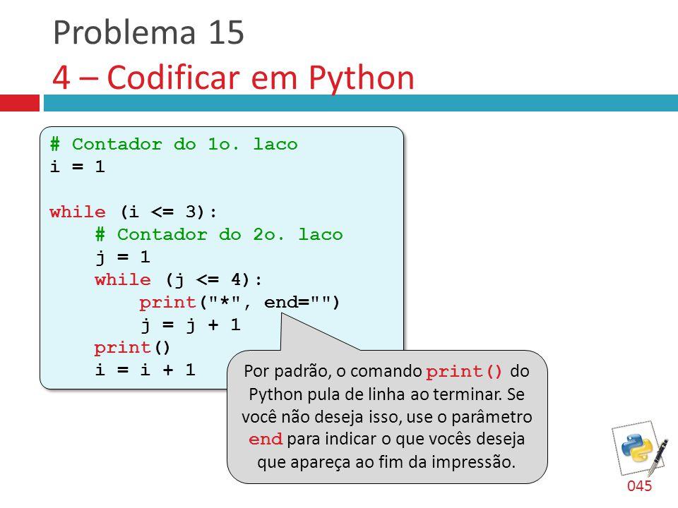 Problema 15 4 – Codificar em Python