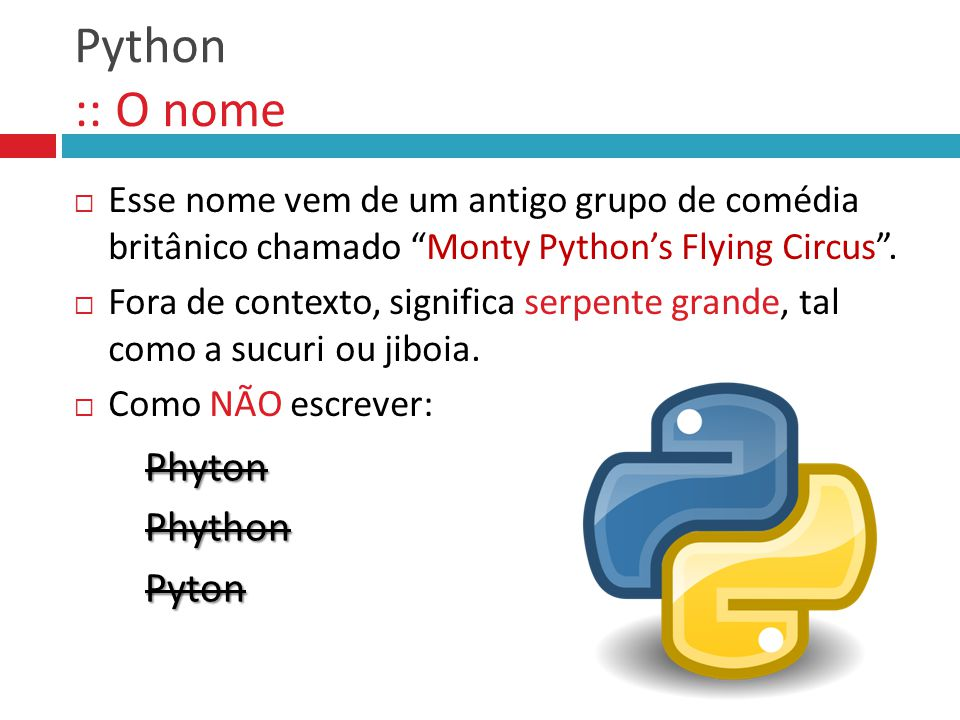 Python :: O nome Phyton Phython Pyton