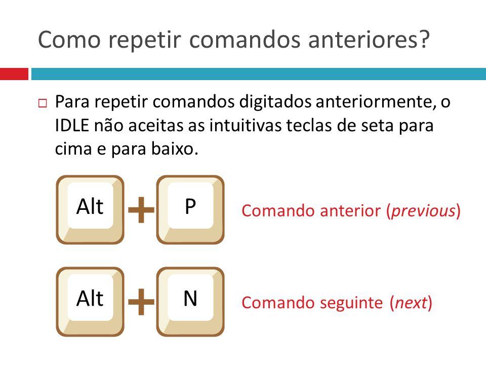 Como repetir comandos anteriores