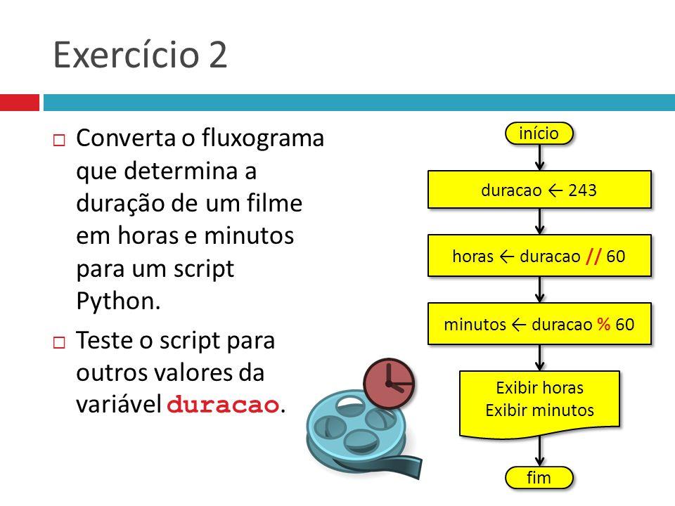 Exercício 2 Converta o fluxograma que determina a duração de um filme em horas e minutos para um script Python.