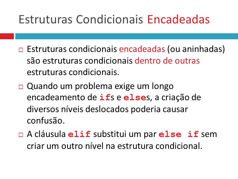 Estruturas Condicionais Encadeadas