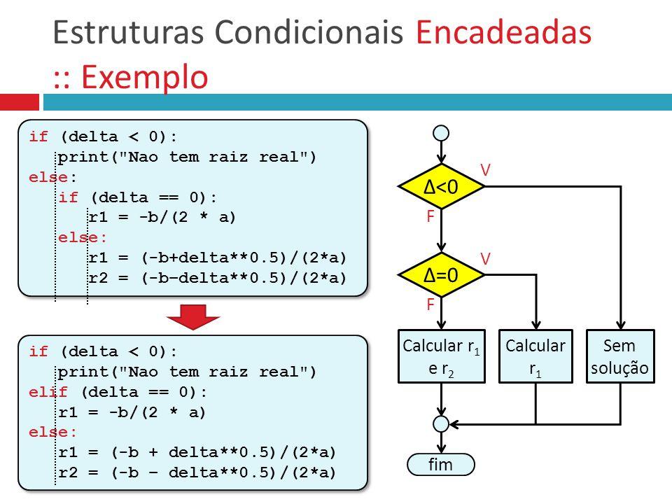 Estruturas Condicionais Encadeadas :: Exemplo
