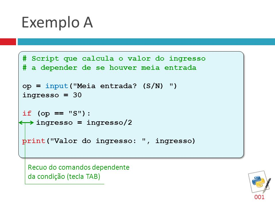 Exemplo A # Script que calcula o valor do ingresso