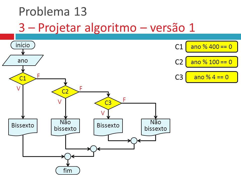 Problema 13 3 – Projetar algoritmo – versão 1