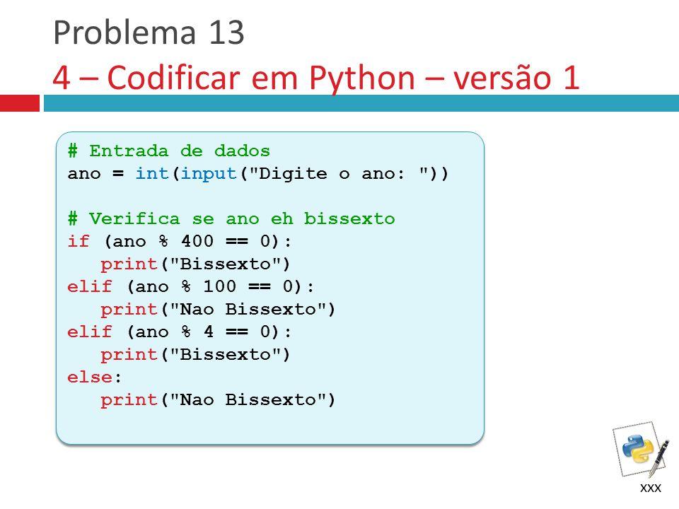 Problema 13 4 – Codificar em Python – versão 1
