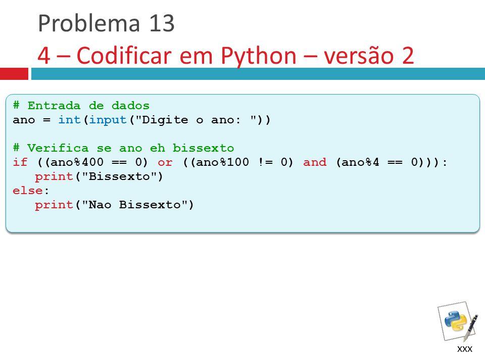 Problema 13 4 – Codificar em Python – versão 2