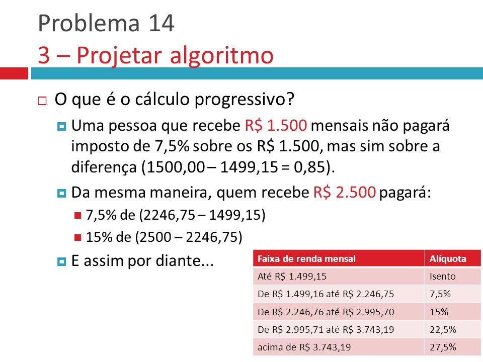 Problema 14 3 – Projetar algoritmo