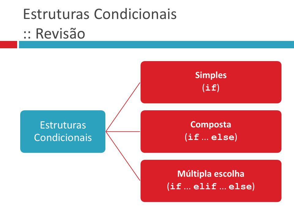 Estruturas Condicionais :: Revisão