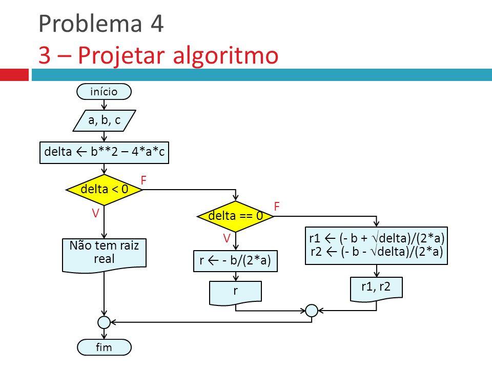 Problema 4 3 – Projetar algoritmo