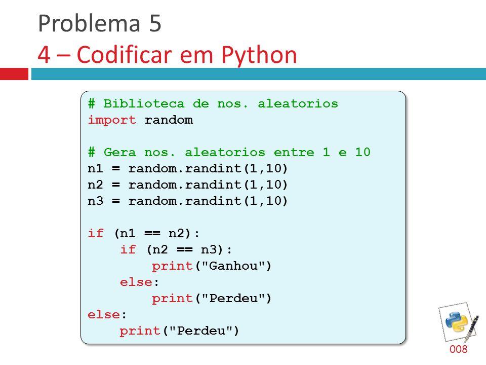 Problema 5 4 – Codificar em Python