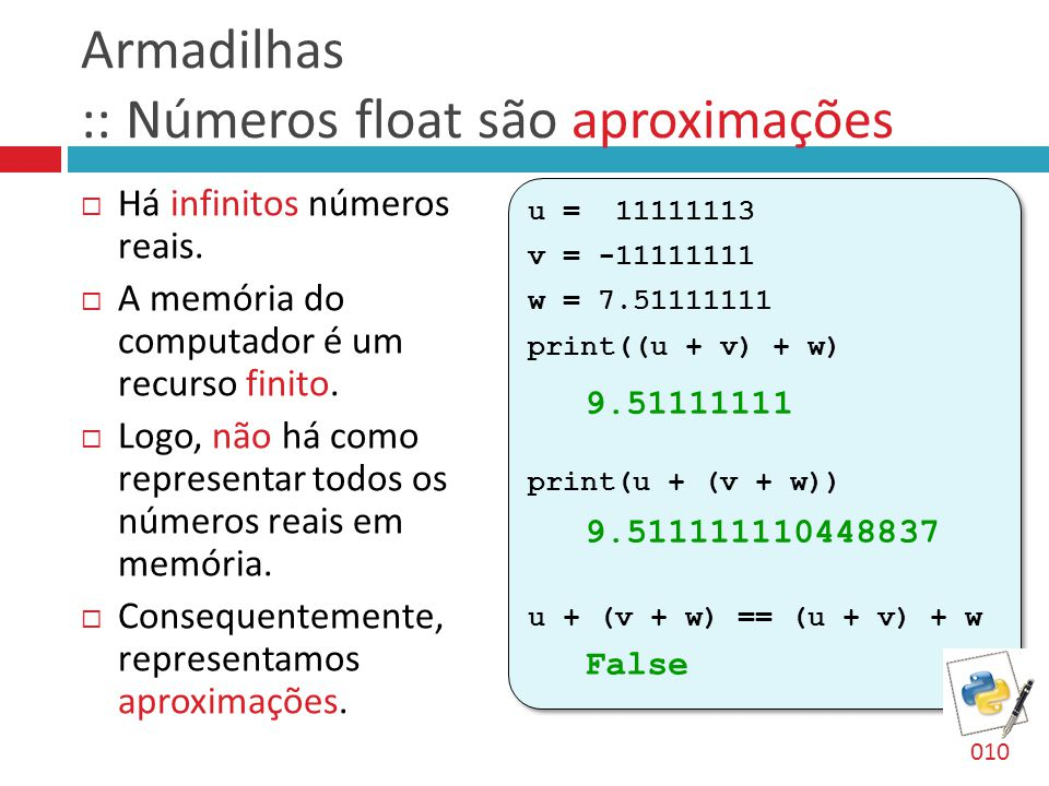 Armadilhas :: Números float são aproximações