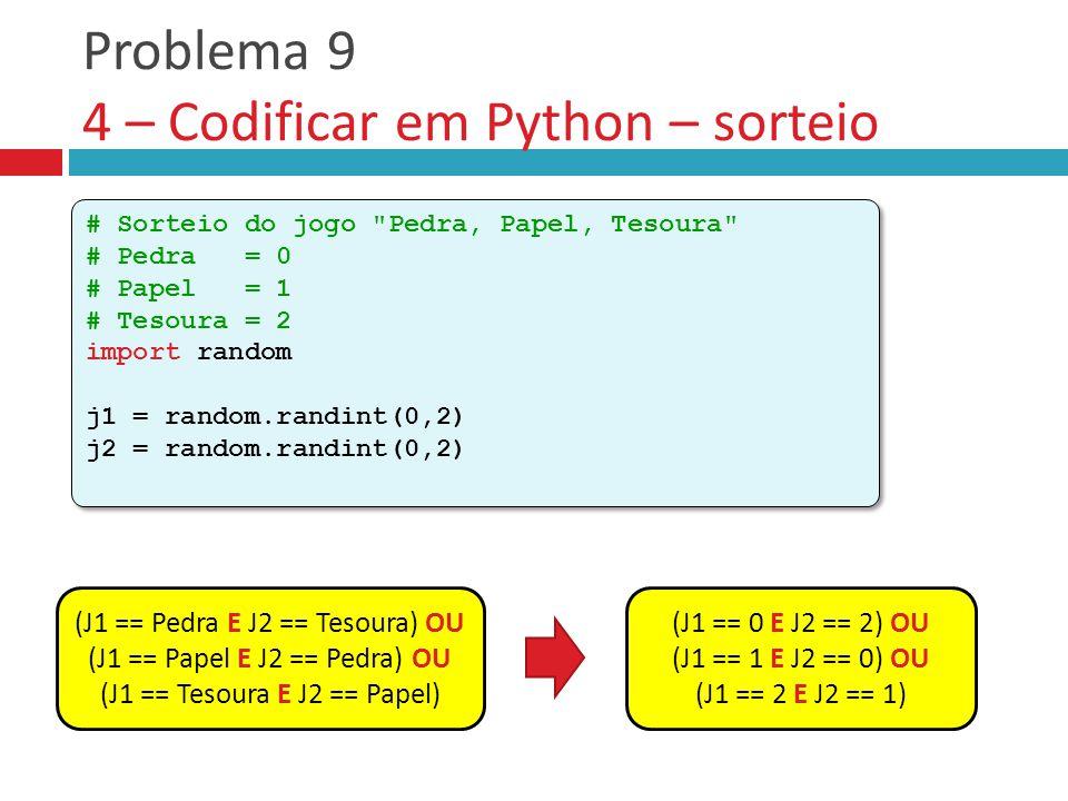 Problema 9 4 – Codificar em Python – sorteio