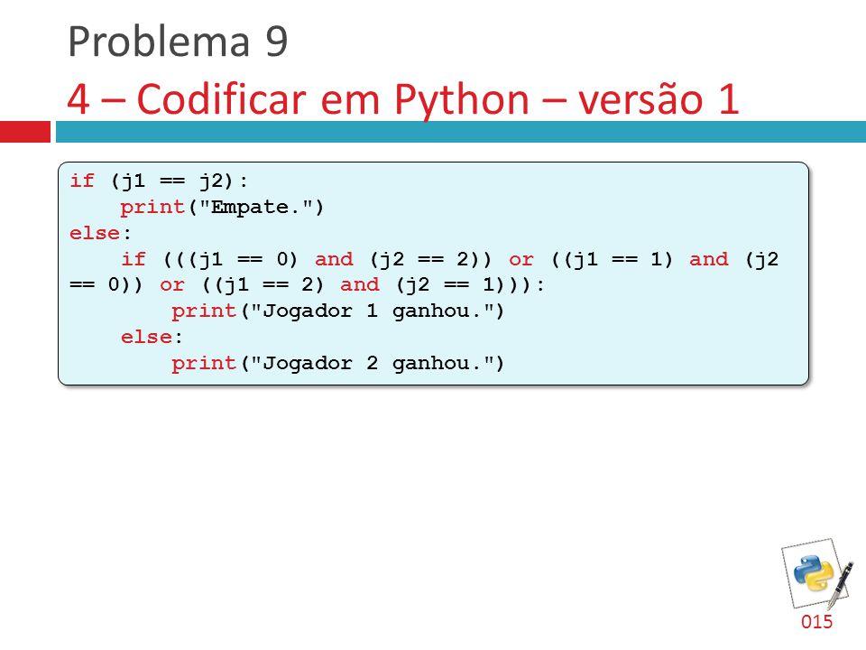 Problema 9 4 – Codificar em Python – versão 1