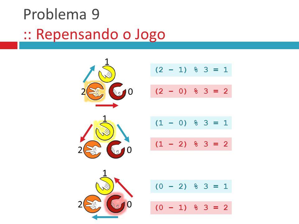 Problema 9 :: Repensando o Jogo