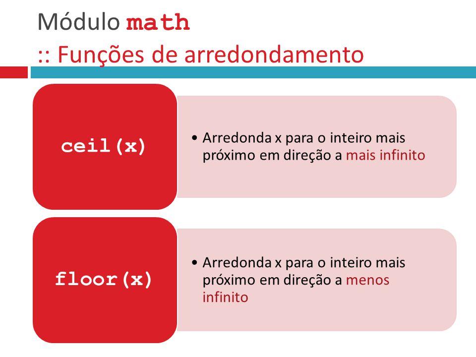 Módulo math :: Funções de arredondamento