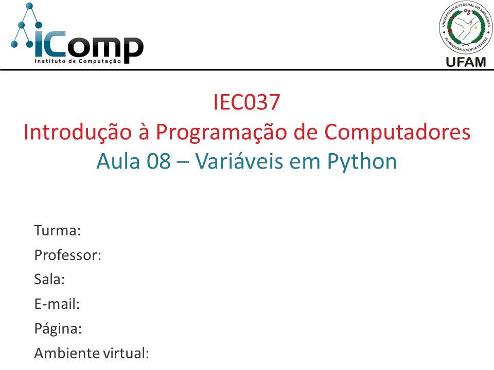 Introdução à Programação de Computadores Aula 08 – Variáveis em Python
